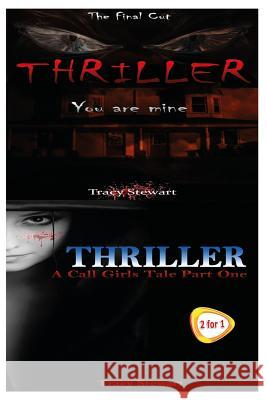 Thriller: You Are Mine & a Call Girl's Tale Part One Tracy Stewart 9781517275488