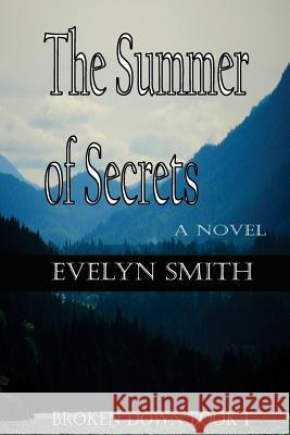 The Summer of Secrets Evelyn Smith Karissa Hubbard Evelyn Smith 9781517275945