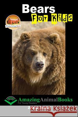 Bears for Kids - Amazing Animal Books Zahra Jazeel John Davidson Mendon Cottage Books 9781517277314