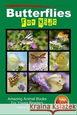 Butterflies for Kids - Amazing Animal Books for Young Readers Valeria Arcas John Davidson Mendon Cottage Books 9781517280765