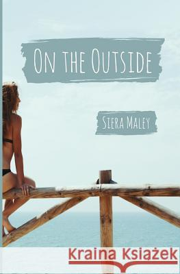 On the Outside Siera Maley 9781517290771