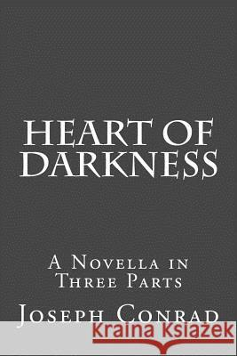 Heart of Darkness: A Novella in Three Parts Joseph Conrad John Tidball 9781517296377