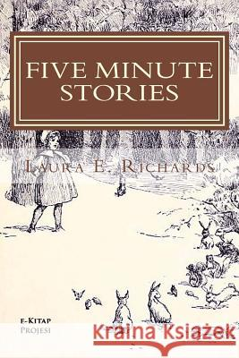 Five Minute Stories Laura E. Richards 9781517296957