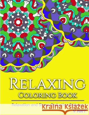 Relaxing Coloring Book: Coloring Books for Adults Relaxation: Relaxation & Stress Reduction Patterns Coloring Books Fo V. Art 9781517336233