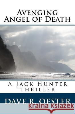 Avenging Angel of Death Dave R. Oester 9781517371777