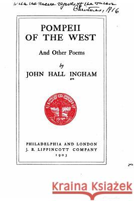 Pompeii of the West and Other Poems John Hall Ingham 9781517502027