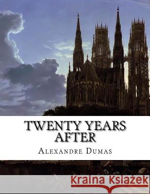 Twenty Years After Alexandre Dumas 9781517521110