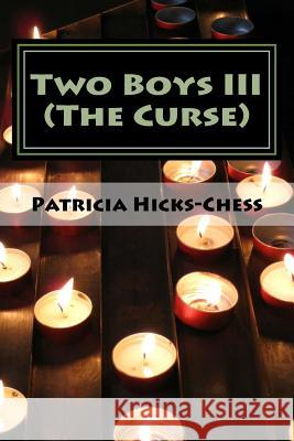 Two Boys III: The Curse Patricia Hicks Chess 9781517544584