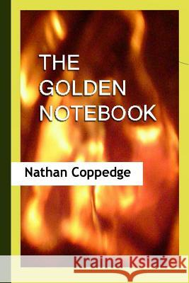 The Golden Notebook: An Improvement on Lichtenberg's Notebook J, Revealing the Origin of Transcendental Objectivity Nathan Coppedge 9781517566036