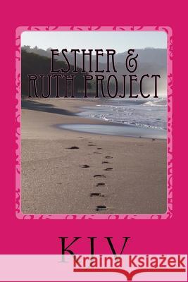 Esther & Ruth Project: For People Who Enjoy Reading the Bible Micaiah Bussey 9781517614218