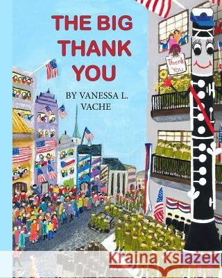 The Big Thank You Vanessa L. Vache 9781517614447