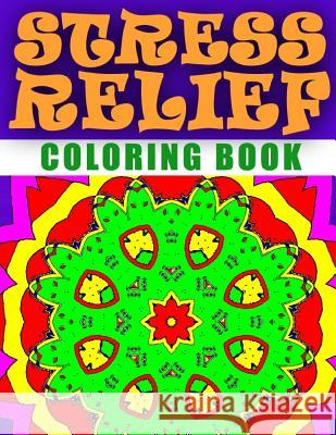 Stress Relief Coloring Book - Vol.7: Adult Coloring Book Stress Relieving Patterns Adult Coloring Book Stress Relieving Pat C. J. Art-Lab 9781517672348