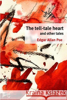 The Tell-Tale Heart and Other Tales Edgar Allan Poe 9781517729684