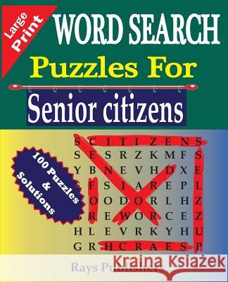 Word Search Puzzles for Senior Citizens Rays Publishers 9781517790172