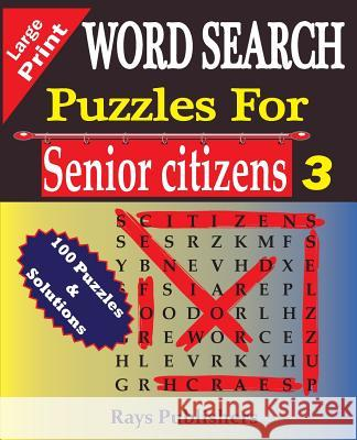 Word Search Puzzles for Senior Citizens 3 Rays Publishers 9781517790363
