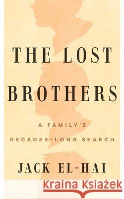 The Lost Brothers: A Family's Decades-Long Search  9781517907501