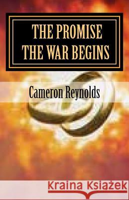 The Promise the War Begins Cameron Christian Reynolds 9781518632242