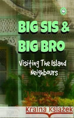 Big Sis & Big Bro Visiting the Island Neighbours Peter Jarrette 9781518638282
