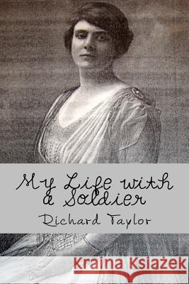My Life with a Soldier: Eda Blankhart Funston's Story Richard Taylor 9781518664601