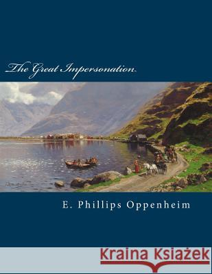 The Great Impersonation E. Phillips Oppenheim 9781518743412