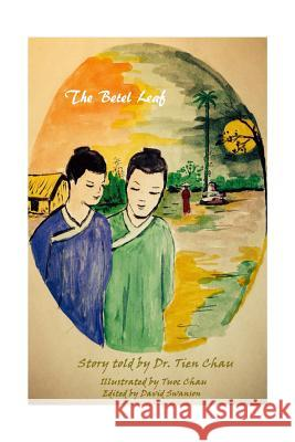 The Betel Leaf: Teen Book Tien Chau Tuoc Chau 9781518772412