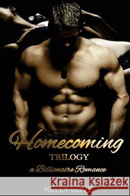 The Homecoming Trilogy Kelly Love 9781518790690 Createspace