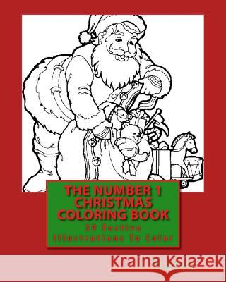 The Number 1 Christmas Coloring Book: 39 Festive Illustrations to Color L. Stacey 9781518794551 Createspace Independent Publishing Platform