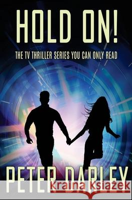 Hold On!: Season 1 Peter Darley 9781518834417