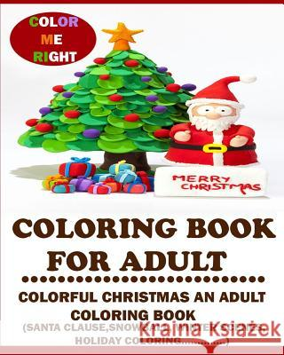 Coloring Book For Adult Color Me Right Colorful Christmas An Santa Clause Tree Winter Scene Holiday