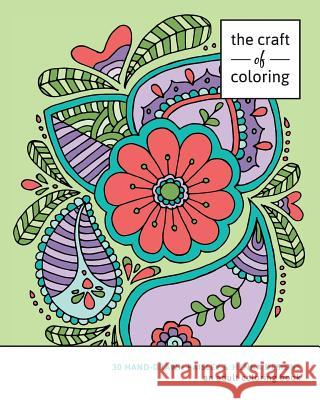 The Craft of Coloring: 30 Paisley and Henna Designs: An Adult Coloring Book The Craft of Coloring 9781518875977