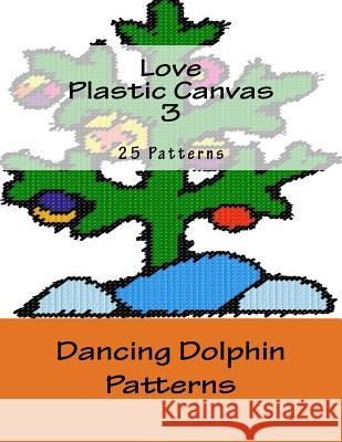 Love Plastic Canvas 3 Dancing Dolphin Patterns 9781519153173
