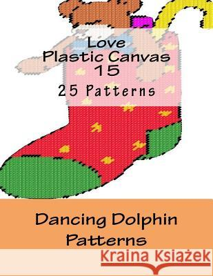 Love Plastic Canvas 15 Dancing Dolphin Patterns 9781519153340