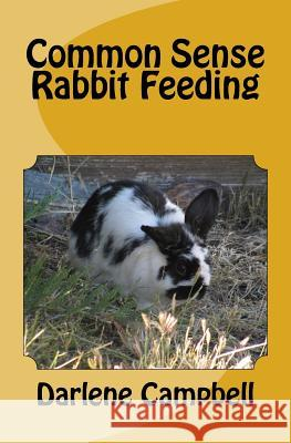 Common Sense Rabbit Feeding Darlene Campbell 9781519179678