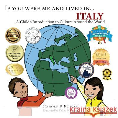 If You Were Me and Lived In...Italy: A Child's Introduction to Cultures Around the World Carole P. Roman Kelsea Wierenga 9781519241412 Createspace