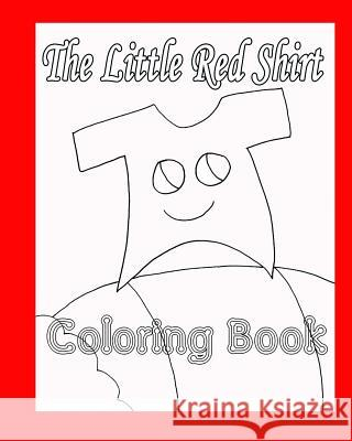 The Little Red Shirt Coloring Book Ruth Mason 9781519262516