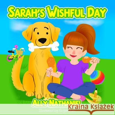 Sarah's Wishful Day Ally Nathaniel Sugarsnail A 9781519270177