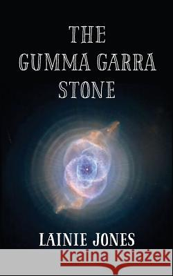 The Gumma Garra Stone Lainie Jones 9781519358479