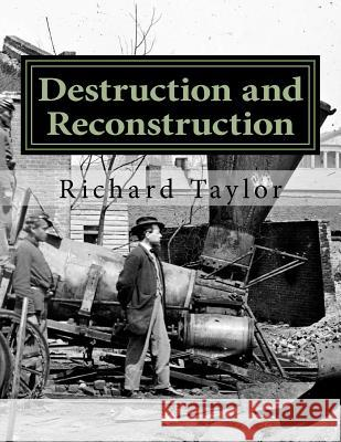 Destruction and Reconstruction Richard Taylor 9781519420688