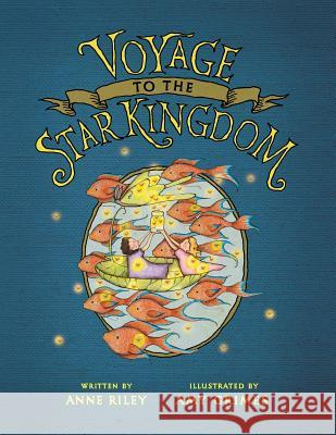 Voyage to the Star Kingdom Anne Riley Amy Grimes 9781519421531 Createspace Independent Publishing Platform