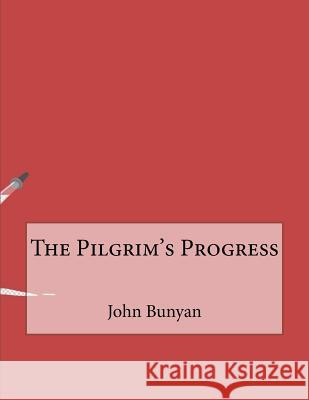 The Pilgrim's Progress John Bunyan 9781519428394