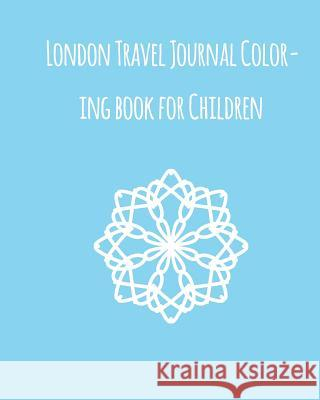 London Travel Journal Coloring Book for Children. the Perfect Gift: Wanderlust Journals Lana Barce 9781519447654