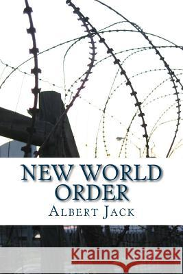 New World Order: The Bilderberg Conspiracy and the Last Man in London Albert Jack 9781519484451