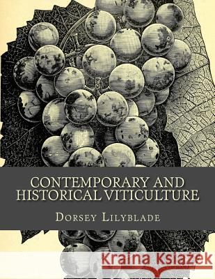 Contemporary and Historical Viticulture Dorsey Lilyblade 9781519517906