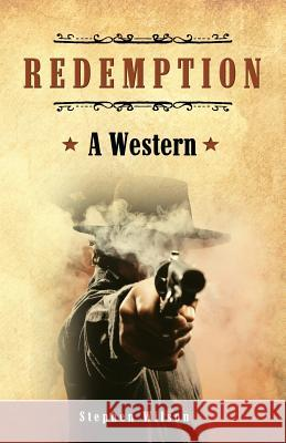 Redemption: A Western: A Tale of the Wild West Stephen Wilson 9781519693532