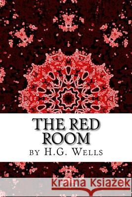The Red Room H. G. Wells 9781519734075