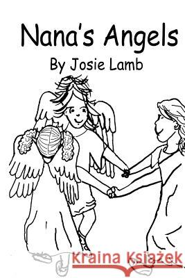 Nana's Angels Josie Lamb Debora Dyess 9781519745705 Createspace Independent Publishing Platform