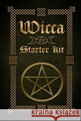 Wicca: Wicca Starter Kit (Wicca for Beginners, Big Book of Spells and Little Book of Spells) Sophia Silvervine 9781519755599