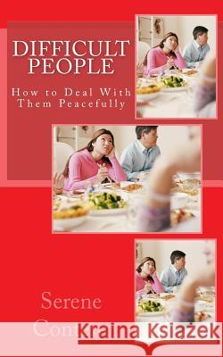 Difficult People: How to Deal with Them Peacefully Serene Content 9781519759504
