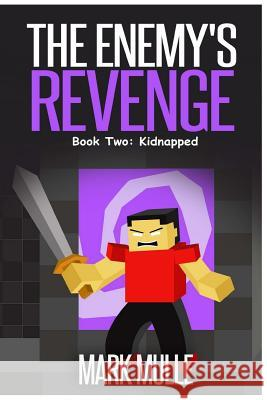 The Enemy's Revenge, Book Two: Kidnapped Mark Mulle 9781519770462