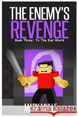 The Enemy's Revenge, Book Three: To the End World Mark Mulle 9781519770684